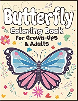 Buy Butterfly Coloring Book for Grown-Ups and Adults: 100+ Butterflies  Drawing Pages to Color! Holiday Activity Book! Book Online at Low Prices in  India | Butterfly Coloring Book for Grown-Ups and Adults:
