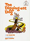 The Digging-Est Dog (Beginner Books(R))