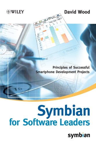 Symbian for Software Leaders: Principles of Successful Smartphone Development Projects (Symbian Press Book 9)