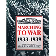 Marching to War. 1933-1939. the Illustrated London Times