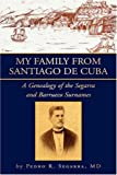 My Family from Santiago de Cuba: A Genealogy of the Segarra and Barrueco Surnames