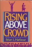 img - for Rising Above the Crowd book / textbook / text book