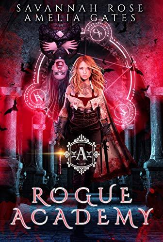 Rogue Academy: A Reverse Harem Paranormal Academy Romance (Rogue Vampire Academy Book - Rose Savannah