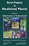 Recent Progress in Medicinal Plants, J. N. Govil and V. K. Singh, 097618494X