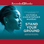 Stand Your Ground | Victoria Christopher Murray