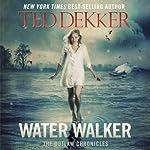 Water Walker | Ted Dekker