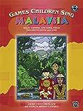 Games Children Sing . . . Malaysia: Book & CD