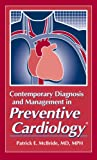 Contemporary Diagnosis and Management in Preventive Cardiology, Patrick E. McBride and James H. Stein, 193198123X