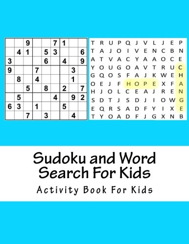 Read Online Sudoku and Word Search For Kids: Easy Educational Puzzle Activity Book For Kids (Activity Books For Kids Ages 6-8 7-9) pdf epub