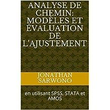 Analyse de chemin: modèles et évaluation de l'ajustement: en utilisant SPSS, STATA et AMOS (French Edition)