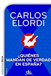 ¿Quiénes mandan de verdad en España? (Eldiario.Es Libros) (Spanish Edition)