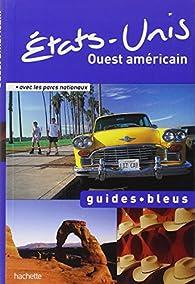 Guide Bleu États-Unis Ouest américain par Guide Bleu