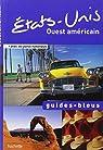 Guide Bleu États-Unis Ouest américain par Bleu