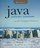 Java Software Solutions for AP Computer Science, Lewis, John and Loftus, William, 0132222515