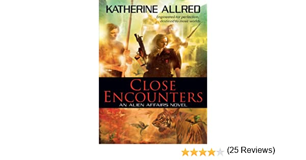 Amazon close encounters an alien affairs novel book 1 ebook amazon close encounters an alien affairs novel book 1 ebook katherine allred kindle store fandeluxe Document