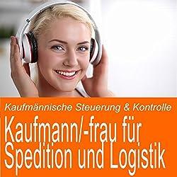 Kaufmännische Steuerung & Kontrolle für Kaufmann / Kauffrau für Spedition und Logistik