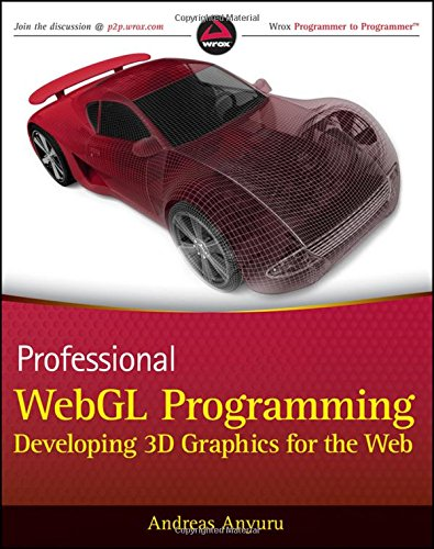 Professional WebGL Programming: Developing 3D Graphics for the Web by Wrox