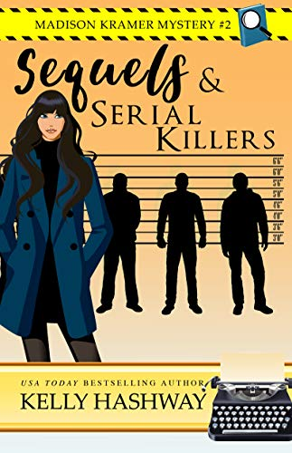 Sequels and Serial Killers (Madison Kramer Mystery Book 2) by [Hashway, Kelly]