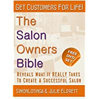 The Salon Owners Bible: Reveals What it Really Takes to Run a Successful Salon