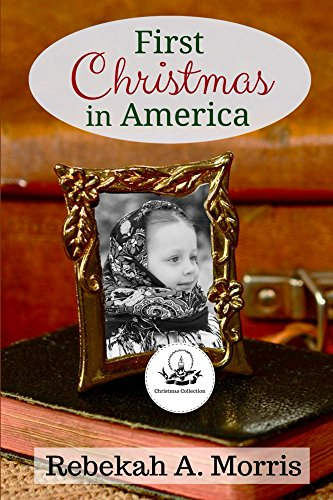 First Christmas in America (Christmas Collection) by [Morris, Rebekah]
