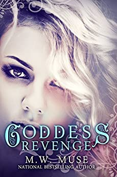 Goddess Revenge: Goddess Series Book 4 (Young Adult / New Adult) by [Muse, M.W., Harbin, Mandy]