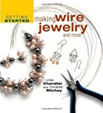img - for Getting Started Making Wire Jewelry and More by Linda Chandler (Sep 1 2005) book / textbook / text book