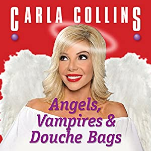 Angels, Vampires and Douche Bags Audiobook