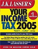J. K. Lasser's Your Income Tax 2005, J. K. Lasser Institute Staff, 0471647756