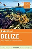 Fodor's Belize: with a Side Trip to Guatemala (Travel Guide) (Paperback) - Common
