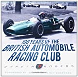 100 Years of the British Automobile Racing Club, Gareth Rogers, 075246180X