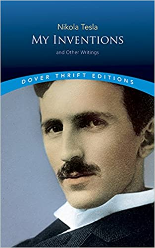My Inventions And Other Writings Dover Thrift Editions Nikola