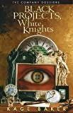 Black Projects, White Knights, Kage Baker, 1930846304