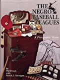 The Negro Baseball Leagues, Phil Dixon and Pat Hannigan, 0848804252