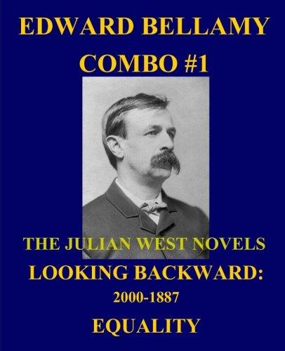 A summary of edward bellamys novel looking backward 2000 1887