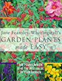 img - for Jane Fearnley-Whittingstall's Garden Plants Made Easy: 500 Plants Which Give the Best Value in Your Garden book / textbook / text book