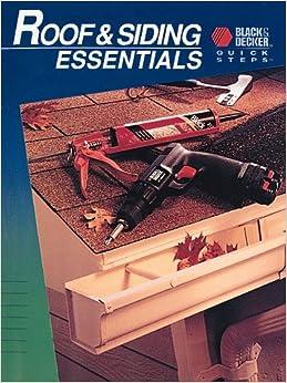 Roof & Siding Essentials (Black & Decker Quick Steps)