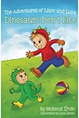 Dinosaurs Don't Bite: The Adventures of Liam and Luke (Brotherly Adventures of Liam and Luke) (Volume 1) Paperback