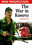 The War in Kosovo, Stewart Ross, 0817255400
