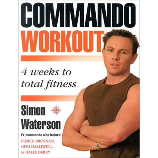 Commando Workout 4 Weeks To Total Fitness Waterson Simon 9780007142972 Amazon Com Books