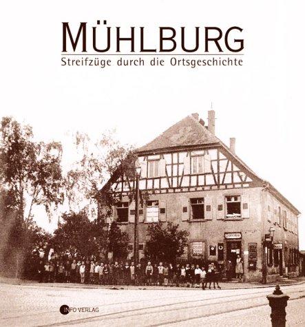 Mühlburg: Streifzüge durch die Ortsgeschichte