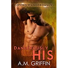 Dangerously His: A Sci-Fi Alien Mated Romance (Loving Dangerously Book 5)