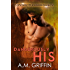 Dangerously His: A Sci-Fi Alien Mated Romance  (Loving Dangerously Book 4)