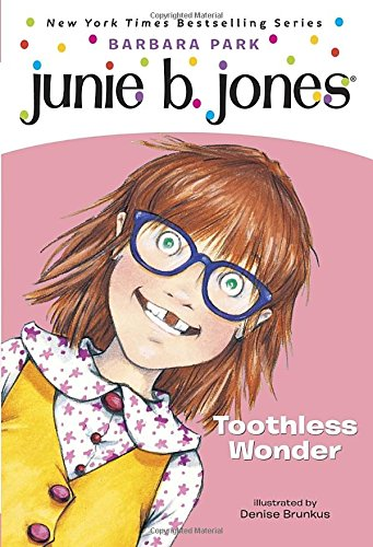 Junie B., First Grader: Toothless Wonder (Junie B. Jones, No.