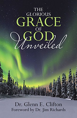 God Glorious (The Glorious Grace of God Unveiled)