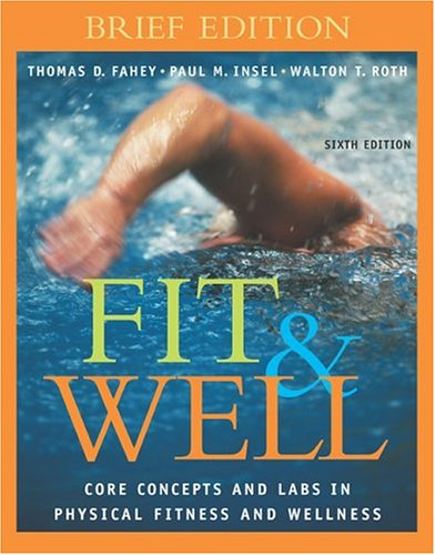 Fit & Well: Core Concepts and Labs in Physical Fitness and Wellness Brief Edition with HQ 4.2 CD, Daily Fitness and