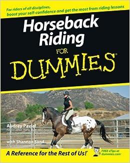 Horseback Riding For Dummies: Audrey Pavia, Shannon Sand ...