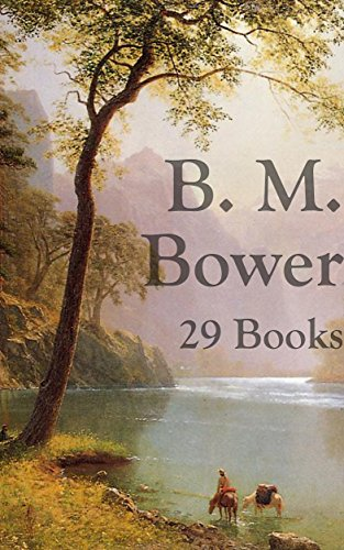 B. M. Bower: 29 Western Books