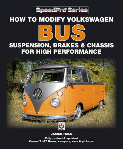 How to Modify Volkswagen Bus Suspension, Brakes & Chassis for High Performance: Updated & Enlarged New Edition (SpeedPro Series)