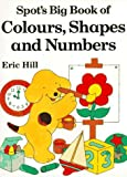 Spot's Big Book of Colors, Shapes, and Numbers, Eric Hill, 0140555315