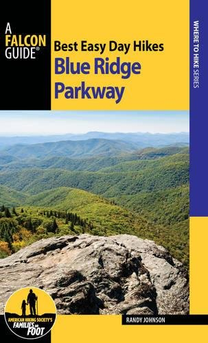 Best Easy Day Hikes Blue Ridge Parkway (Best Easy Day Hikes Series) (The Best Of Shenandoah)